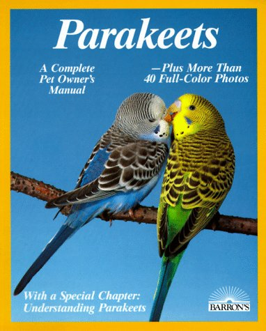 9780812044379: Parakeets: How to Take Care of Them and Understand Them (Complete Pet Owner's Manual)