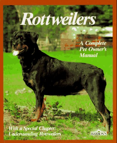 9780812044836: Rottweilers: Everything About Purchase, Care, Nutrition, Breeding, Behavior, and Training (Pet Owner's Manual)