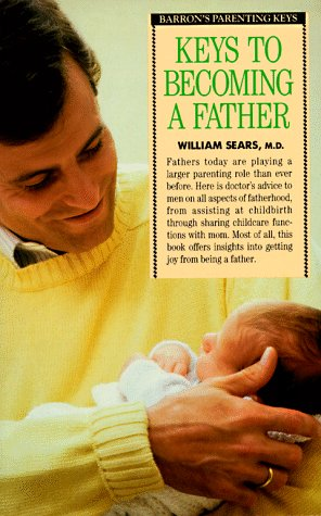 9780812045413: Keys to Becoming a Father (Barron's Parenting Keys)