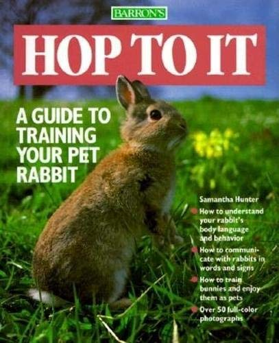 9780812045512: Hop To It: A Guide to Training Your Pet Rabbit (Pet Series: Training)