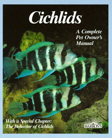 9780812045970: Cichlids: Purchase, Care, Feeding, Diseases, Behavior, and Breeding