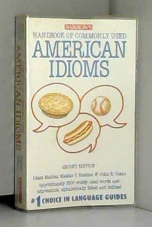 Handbook of Commonly Used American Idioms: Maxine T. Boatner;
