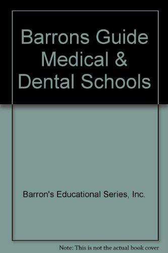 Barrons Guide Medical & Dental Schools (Barron's Guide to Medical & Dental Schools) (0812046455) by Inc. Barron's Educational Series