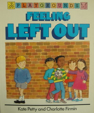 9780812046588: Feeling Left Out (Playground Series)