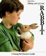 Taking Care of Your Rabbit (A Young Pet Owner's Guide) (0812046978) by Helen Piers
