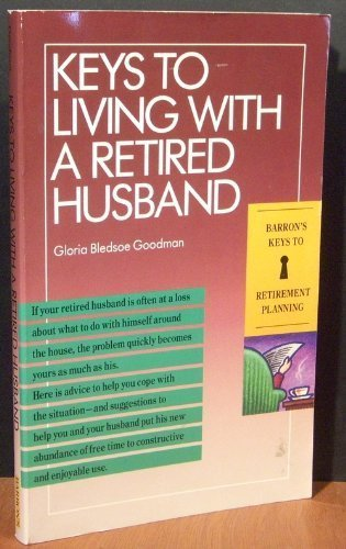 9780812047059: Keys to Living With a Retired Husband (Barron's Keys to Retirement Planning)