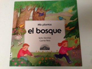 9780812047127: El Bosque (Mis Plantas)