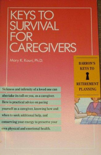 9780812048148: Keys to Survival for Caregivers (Barron's Keys to Retirement Planning)