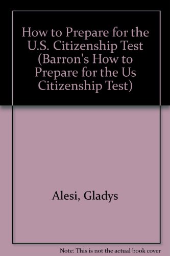 9780812048261: How to Prepare for the U.S. Citizenship Test (Barron's How to Prepare for the Us Citizenship Test)