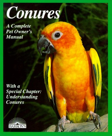 9780812048803: Conures: Everything About Purchase, Housing, Care, Nutrition, Breeding, and Diseases (Complete Pet Owner's Manual)