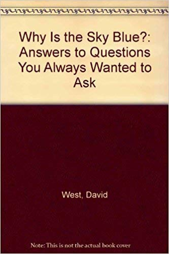 9780812048841: Why Is the Sky Blue?: Answers to Questions You Always Wanted to Ask (Barron's Education Series)