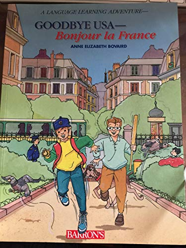 9780812049602: Goodbye USA: Bonjour LA France (A Language Learning Adventure) (English and French Edition)