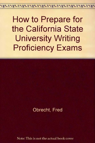 9780812049626: How to Prepare for the California State University Writing Proficiency Exams