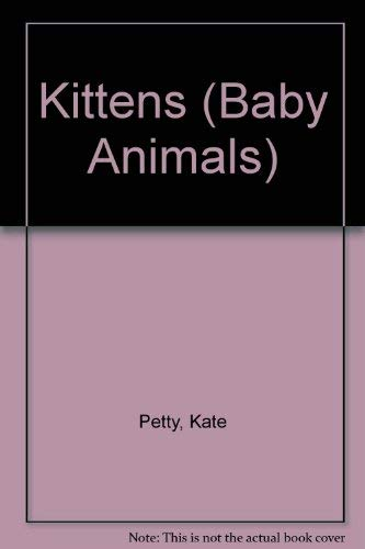 9780812049671: Kittens (Baby Animals)