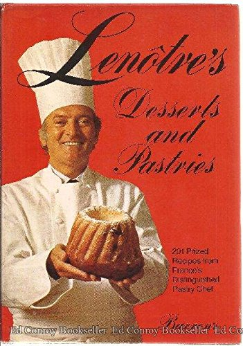 Lenotre's Desserts and Pastries: 201 Prized Recipes from France's Distinguished Pastry Chef (Engl...