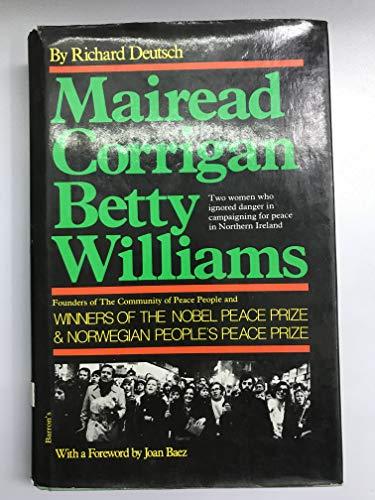 Mairead Corrigan, Betty Williams: Two Women who: DEUTSCH, Richard