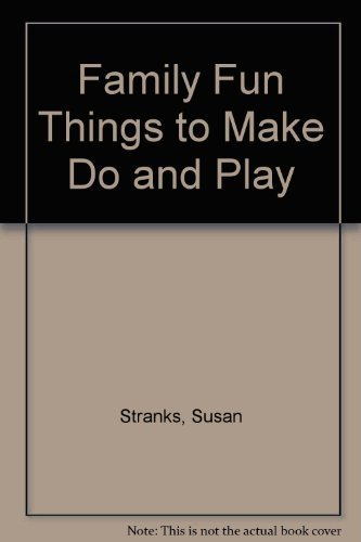 9780812053197: Family Fun: Things to Make, Do, and Play