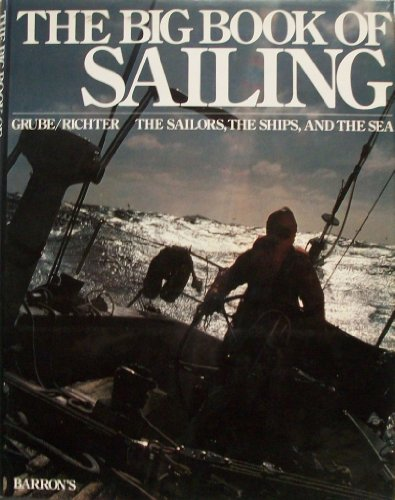 9780812053241: Big Book of Sailing: The Sailors, the Ships and the Sea