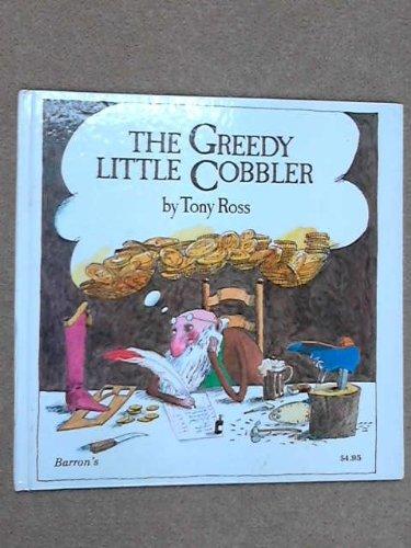 9780812053890: The Greedy Little Cobbler
