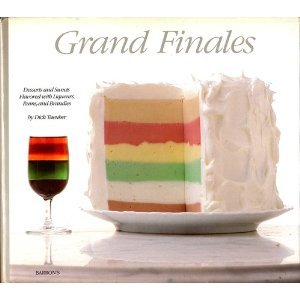 GRAND FINALES Desserts and Sweets Flavored with Liqueurs, Rums, and Brandies