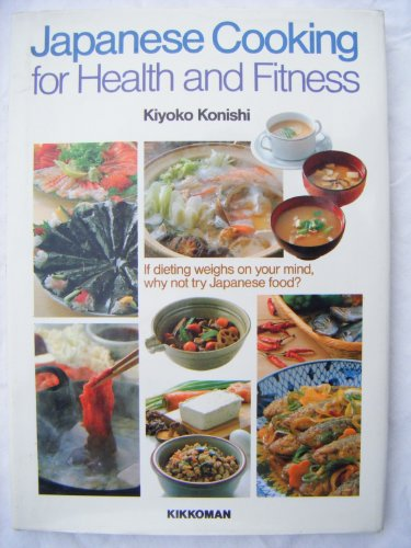 Japanese Cooking for Health and Fitness: Kiyoko Konishi