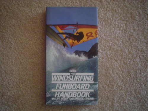 The Windsurfing Funboard Handbook: Boden, Clive and
