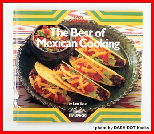 The best of mexican cooking recipes from mexico and the for American southwest cuisine