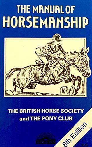 The Manual of Horsemanship: British Horse Society; Club, the Pony