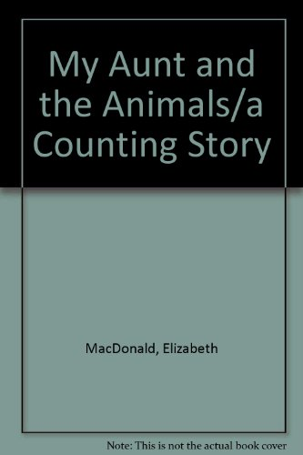 9780812056419: My Aunt and the Animals/a Counting Story