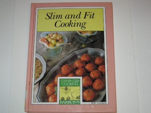 9780812056846: Slim and Fit Cooking (Step by Step Cooking Series)
