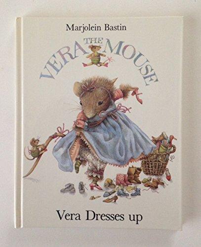 Vera Dresses Up (Vera the Mouse): Bastin, Marjolein