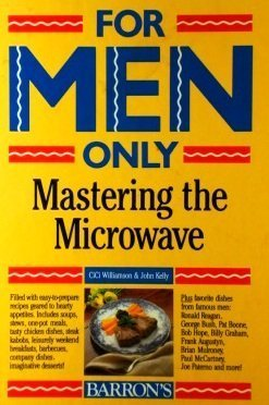 For Men Only: Mastering the Microwave: Williamson, Cici; Kelly,