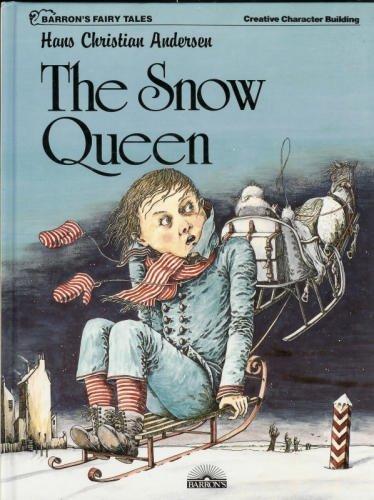 The Snow Queen (Barron's Fairy Tales): Andersen, Hans Christian,