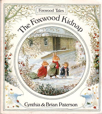 The Foxwood Kidnap (Foxwood Tales): Cynthia Paterson