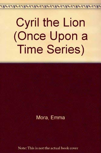 9780812058116: Cyril the Lion (Once upon a Time Series) (English and Italian Edition)