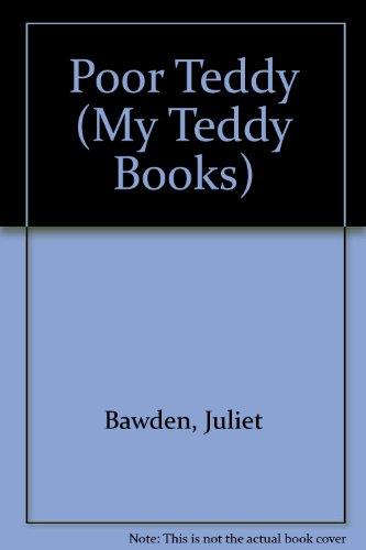 Poor Teddy (My Teddy Books): Bawden, Juliet; Pask, Helen