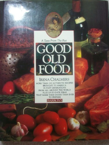 9780812058413: Good Old Food: A Taste of the Past