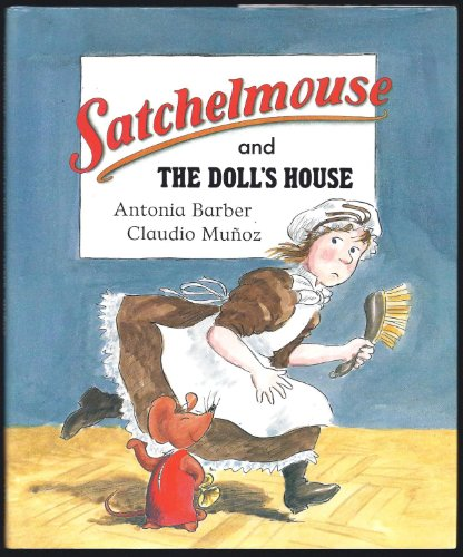 Satchelmouse and the Doll's House: Barber, Antonia