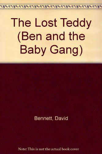 The Lost Teddy (Ben and the Baby Gang) (9780812059137) by David Bennett