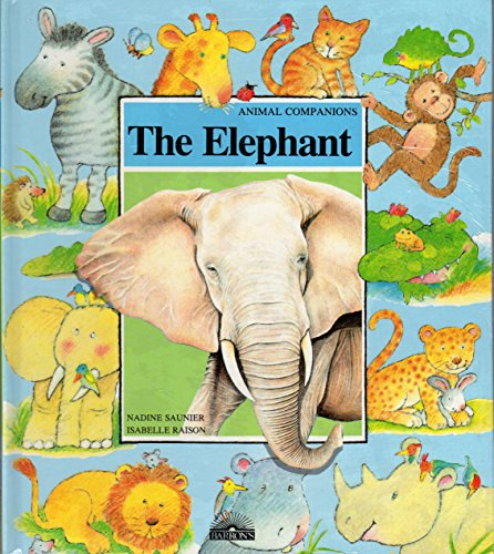 The Elephant (Animal Companions): Saunier, Nadine; Raison,