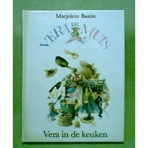 Vera in the Kitchen (Vera the Mouse): Bastin, Marjolein
