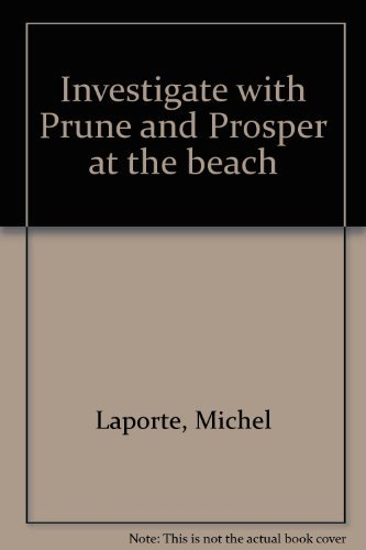 Investigate with Prune and Prosper at the: Laporte, Michel