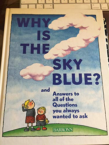 9780812062847: Why Is the Sky Blue?: Answers to Questions You Always Wanted to Ask
