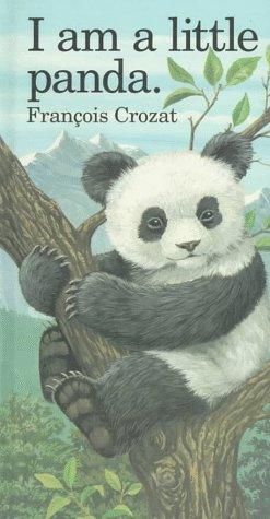 "I Am a Little Panda: Large (""I Am"" Series) (0812063112) by Francois Crozat"
