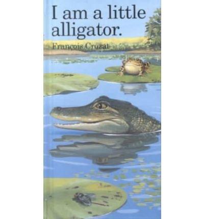 9780812063424: I Am a Little Alligator (Little Animal Stories)