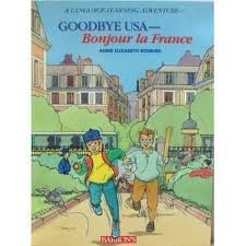 9780812064063: Goodbye USA: Bonjour LA France (A Language Learning Adventure) (English and French Edition)