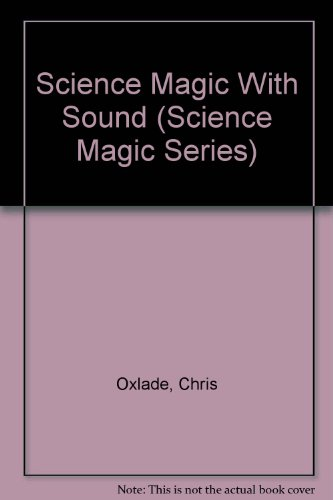 9780812064469: Science Magic With Sound (Science Magic Series)