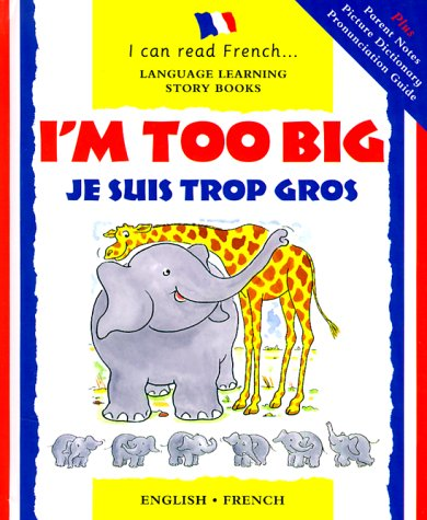 9780812064544: I'm Too Big / Je Suis Trop Gros (I Can Read French)