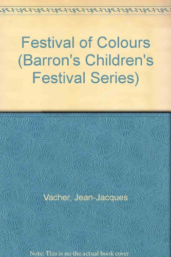 Festival of Colors (Barron's Children's Festival Series): Herbst, Judith, Vacher, ...