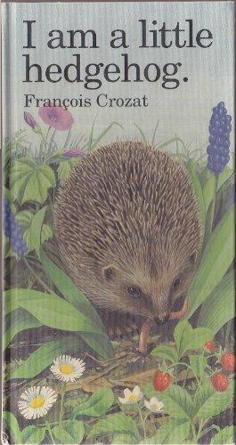 9780812064773: I Am a Little Hedgehog (Barron's Little Animal Series)